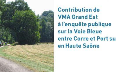 Contribution de VMA Grand Est  à l'enquête publique  sur la Voie Bleue  entre Corre et Port sur Saône,  en Haute Saône